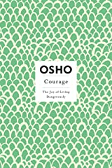 Courage: The Joy of Living Dangerously (Osho Insights for a New Way of Living) Kindle Edition
