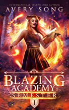 Blazing Academy : Semester One (Academy For All Things Scorching Book 1)