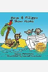 Maya & Filippo Show Aloha: Free Books for Kids Ages 4-8 (Maya & Filippo Adventure and Education for Kids Book 1) (English Edition) eBook Kindle