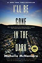 Cover image of I'll Be Gone in the Dark by Michelle McNamara