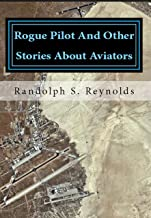 Rouge Pilot and Other Stories About Aviators