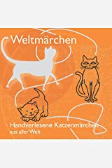 Weltmärchen - Handverlesene Katzenmärchen aus aller Welt (Weltmärchen / Märchen für Weltkinder) Audio CD
