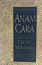 Anam Cara : A Book of Celtic Wisdom By John Odonahue