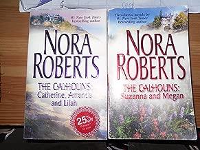 2 Book Set By Nora Roberts (The Calhouns: Catherine, Amanda and Lilah, Suzanna and Megan) (the calhouns)
