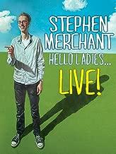 Stephen Merchant: Hello Ladies...Live!