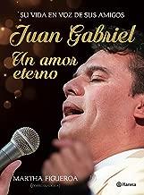 Juan Gabriel: un amor eterno (Spanish Edition)