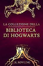 La collezione della Biblioteca di Hogwarts (I libri della Biblioteca di Hogwarts)