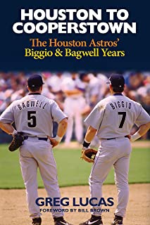 Houston to Cooperstown: The Houston Astros' Biggio and Bagwell Years