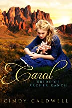 Carol: Bride of Archer Ranch: A Sweet Western Historical Romance (Mail Order Brides of Tombstone Book 7)