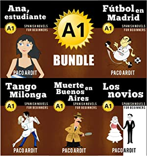 Spanish Novels: Begginer's Bundle A1 - Five Spanish Short Stories for Beginners in a Single Book (Learn Spanish Boxset #1) (Spanish Edition)