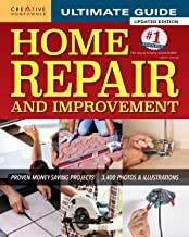 Ultimate Guide to Home Repair and Improvement, Updated Edition: Proven Money-Saving Projects; 3,400 Photos & Illustrations...