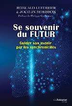 Livres Se souvenir du futur :Guider son avenir par les synchronicités ePUB, MOBI, Kindle et PDF