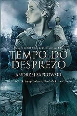 Tempo do Desprezo (THE WITCHER: A Saga do Bruxo Geralt de Rívia Livro 4) eBook Kindle
