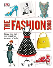 The Fashion Book: Create Your Own Cool Looks from the Story of Style