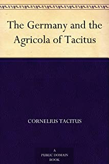 The Germany and the Agricola of Tacitus