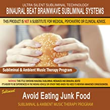Avoid Eating Junk Food - Subliminal and Ambient Music Therapy