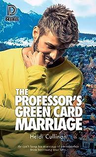 The Professor's Green Card Marriage (Dreamspun Desires Book 98)