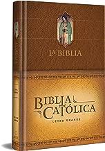 La Biblia Católica: Edición letra grande. Tapa dura, marron, con Virgen de Guadalupe en cubierta / Catholic Bible. Hard Cover, brown, with Virgen on cover (Spanish Edition)