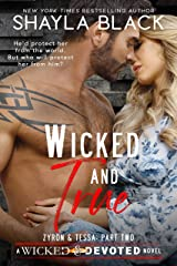 Wicked and True (Zyron and Tessa, Part Two) (Wicked & Devoted Book 4) Kindle Edition