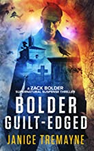 Bolder Guilt-Edged: A jaw dropping and psychological supernatural thriller (A Zack Bolder Supernatural Thriller Book 3)