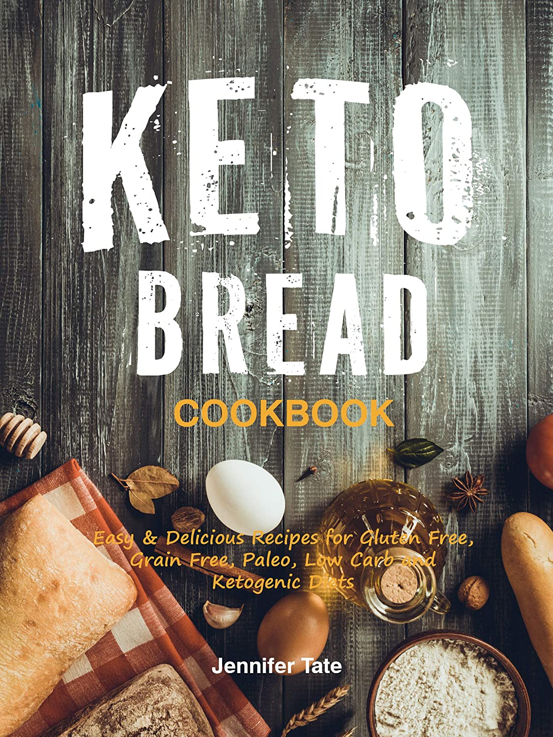 Keto Bread Cookbook: Easy & Delicious Recipes for Gluten Free, Grain Free, Paleo, Low-Carb and Ketogenic Diets (English Edition)