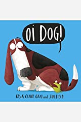Oi Dog! (Oi Frog and Friends Book 2) Kindle Edition