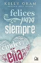 Felices para siempre (Cinder y Ella nº 2) (Spanish Edition)