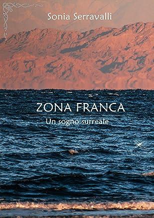 ZONA FRANCA: Un sogno onirico