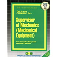 Supervisor of Mechanics (Mechanical Equipment)(Passbooks) (Career Examination Series ; C-1484)