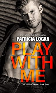 Play with Me (The WITSEC series Book 2)