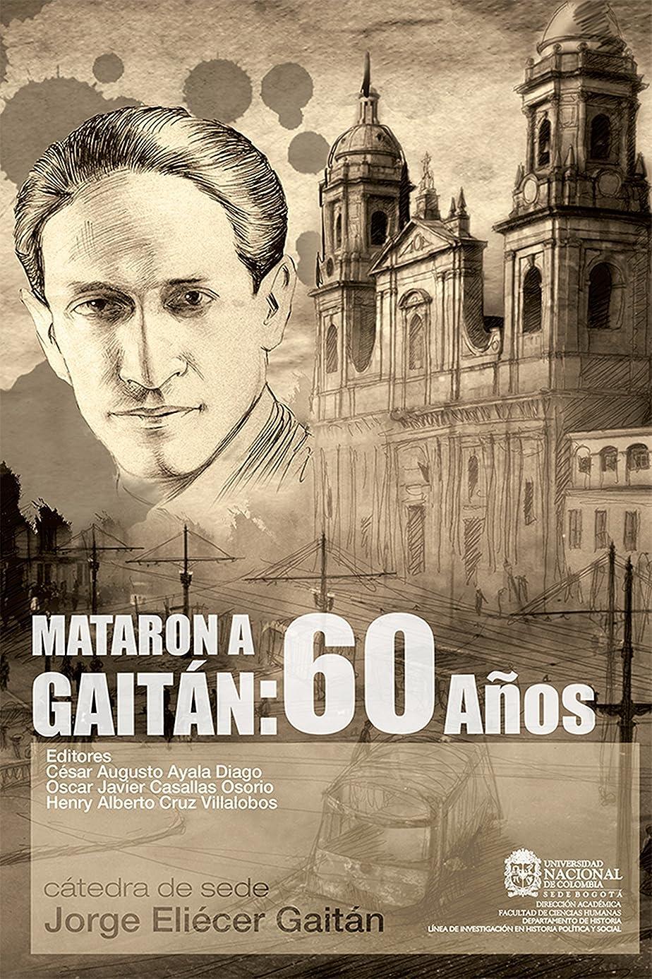 前確執剃るMataron a Gaitán: 60 a?os (Spanish Edition)