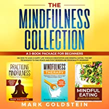 Mindfulness for Beginners (3 Books in One): How to Lead a Happy Life Practicing Meditation and Mindful Eating Therapy, the DBT Techniques to Find Peace, and Fight Borderline Personality Disorder