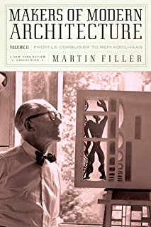 Makers of Modern Architecture, Volume II: From Le Corbusier to Rem Koolhaas (New York Review Collections (Hardcover))
