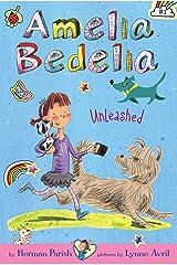 Amelia Bedelia Chapter Book #2: Amelia Bedelia Unleashed Kindle Edition