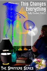 This Changes Everything (The Spanners Series Book 1) Kindle Edition