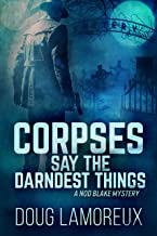 Corpses Say The Darndest Things (Nod Blake Mysteries Book 1)
