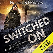 Switched On: The Borrowed World Series, Book 6