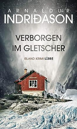 Verborgen im Gletscher: Island Krimi (German Edition)