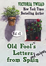 Old Fool's Letters and Recipes from Spain Vol.1 (Letters from Spain) (English Edition)