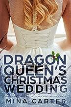 The Dragon Queen's Christmas Wedding (Dragon's Council Book 4)