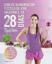 Guía de alimentación y estilo de vida saludable en 28 dí