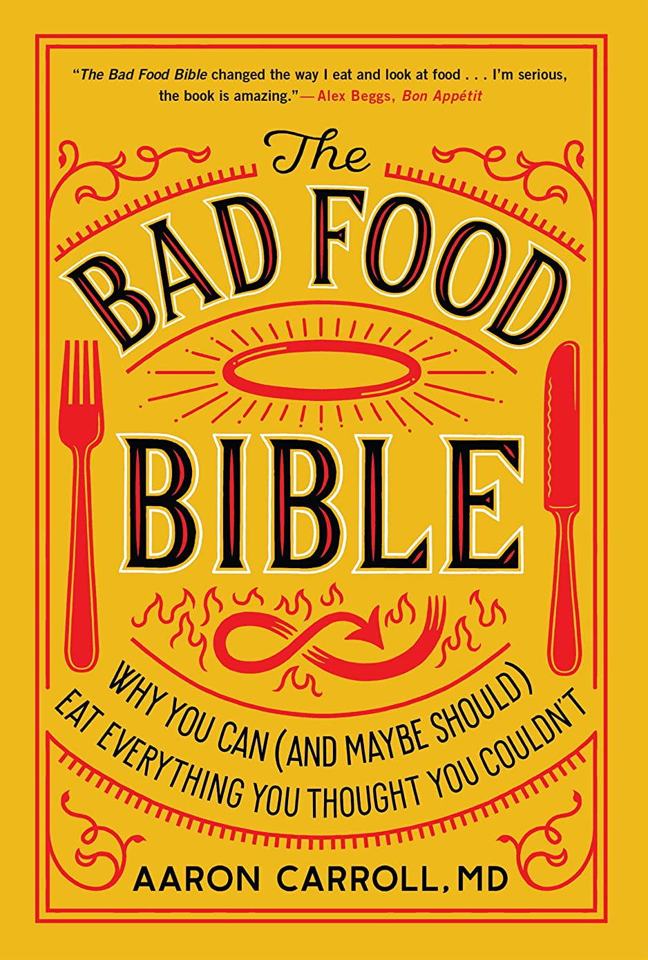 The Bad Food Bible: Why You Can (and Maybe Should) Eat Everything You Thought You Couldn't (English Edition)