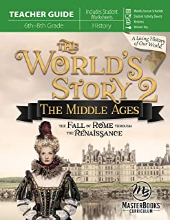 World's Story 2 (Teacher Guide): The Middle Ages: The Fall of Rome Through the Renaissance