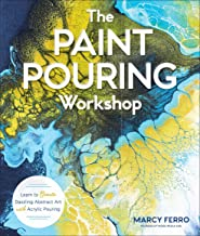 The Paint Pouring Workshop: Learn to Create Dazzling Abstract Art with Acrylic Pouring Book PDF