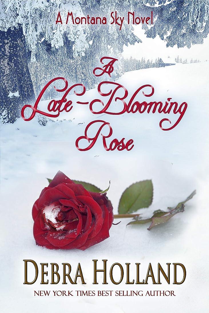 因子アラスカ授業料A Late-Blooming Rose: A Montana Sky Series Novel (English Edition)