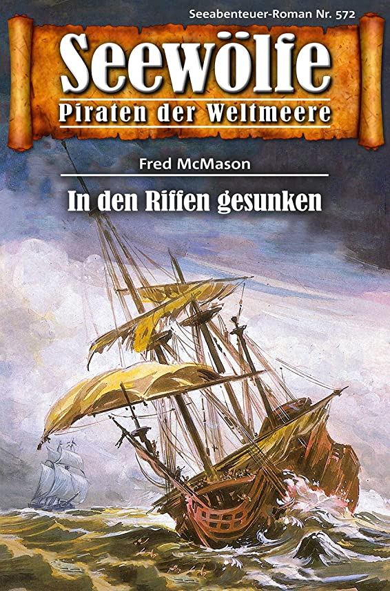 魅了するクラウド抑制するSeew?lfe - Piraten der Weltmeere 572: In den Riffen gesunken (German Edition)