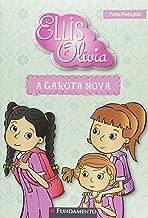 Ellis E Olívia - A Garota Nova