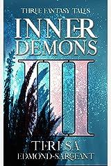 Inner Demons: Three Fantasy Tales Kindle Edition