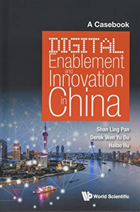 Digital Enablement And Innovation In China: A Casebook