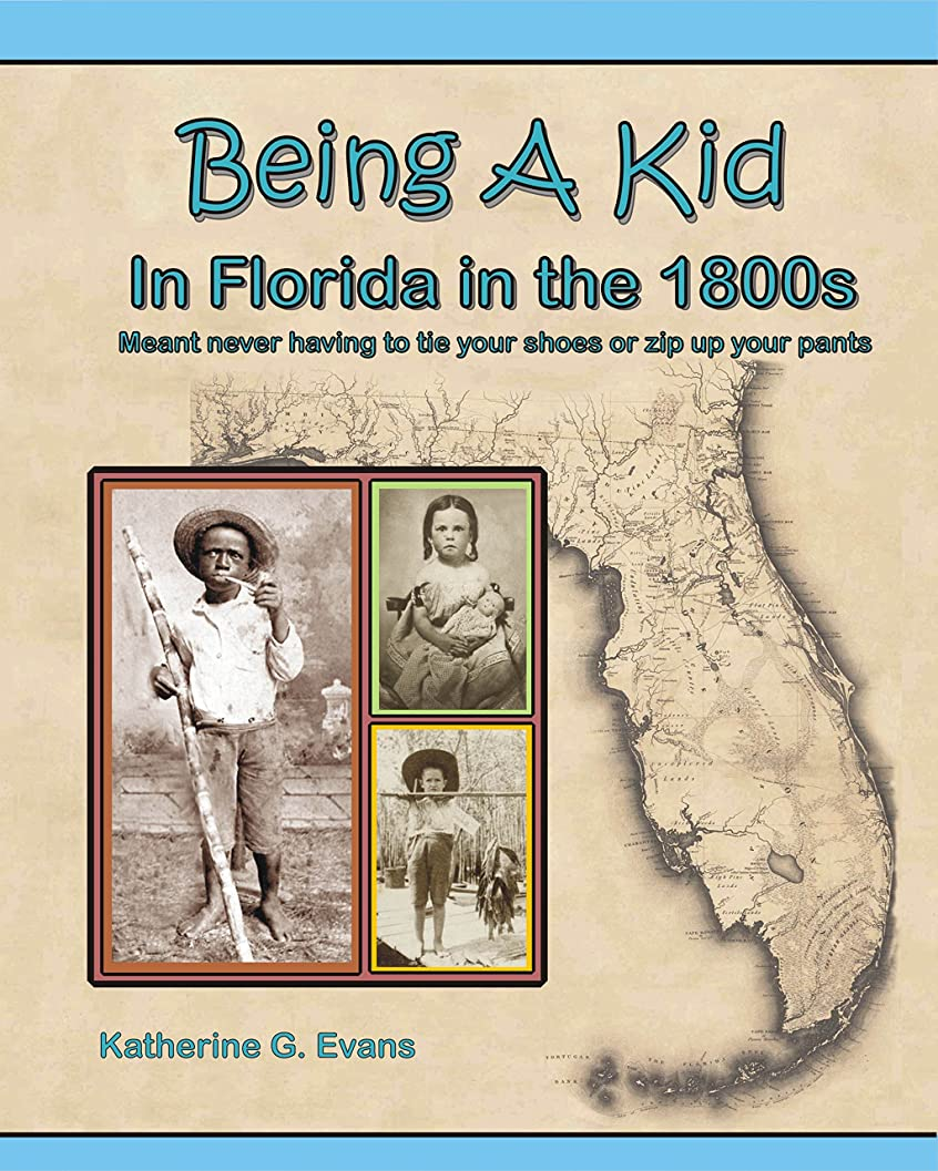 Being a Kid in Florida in the 1800s: meant never having to tie your shoes or zip up your pants (English Edition)